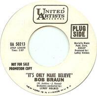 Bob Braun - It's Only Make Believe