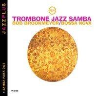 Bob Brookmeyer - Jazzplus: Trombone Jazz Samba