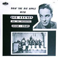 Bob Crosby And His Orchestra - Doin' The Big Apple
