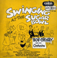 Bob Crosby And His Orchestra - Swinging At The Sugar Bowl