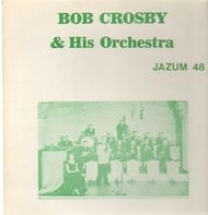 Bob Crosby & His Orchestra - Jazum 48