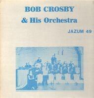 Bob Crosby & His Orchestra - Jazum 49