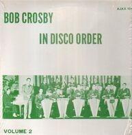 Bob Crosby - In Disco Order Volume 2: November 27, 1935 - April 13, 1936