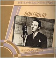 Bob Crosby - Mournin' Blues/Accent on the Bobcats