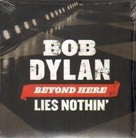 Bob Dylan - Beyond Here Lies Nothin'