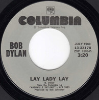 Bob Dylan - Lay Lady Lay / I Threw It All Away