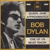 Bob Dylan - Queen Jane Approximately / One Of Us Must Know