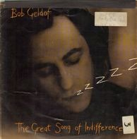 Bob Geldof - The Great Song Of Indifference