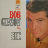Bob Gibson - Yes I See
