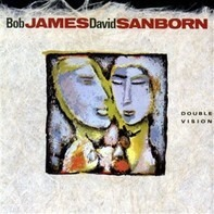 Bob James , David Sanborn - Double Vision