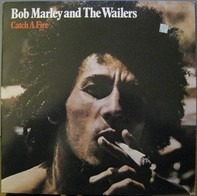 Bob Marley & The Wailers - Catch a Fire