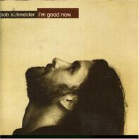 Bob Schneider - I'm Good Now