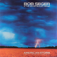 Bob Seger And The Silver Bullet Band - American Storm