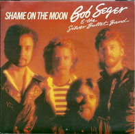 Bob Seger And The Silver Bullet Band - Shame On The Moon
