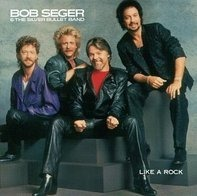 Bob Seger And The Silver Bullet Band - Like a Rock