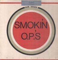 Bob Seger - Smokin' O.P.'s