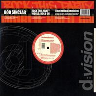 Bob Sinclar & Cutee B / Bob Sinclar - Rock This Party / World, Hold On (The Italian Remixes)