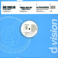 Bob Sinclar Feat. Steve Edwards - World, Hold On (Children Of The Sky) (The Italian Remixes)