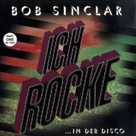 Bob Sinclar - Ich Rocke - Part One
