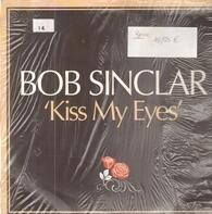 Bob Sinclar - Kiss My Eyes (Remixes)