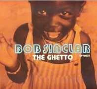 Bob Sinclar - The Ghetto (Uptown)