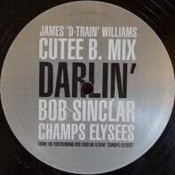 Bob Sinclar Vs Cutee B Featuring James 'D-Train' Williams - Darlin' Cutee B Mix