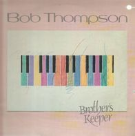 Bob Thompson - Brother's Keeper