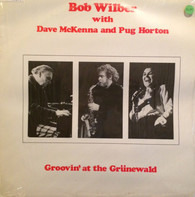 Bob Wilber With Dave McKenna And Pug Horton - Groovin' At The Grunewald