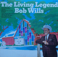 Bob Wills - The Living Legend