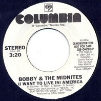 Bobby And The Midnites - (I Want To Live In) America / City Girls
