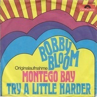 Bobby Bloom - Montego Bay / Try A Little Harder