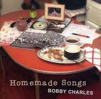 Bobby Charles - Homemade Songs