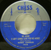 Bobby Charles - No More (I Ain't Gonna Love You No More) / You Can Suit Yourself