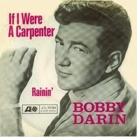 Bobby Darin - If I Were a Carpenter