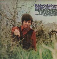 Bobby Goldsboro - We Gotta Start Lovin'