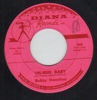 Bobby Hamilton - Uh-Huh, Baby