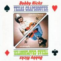 Bobby Hicks - Texas Crapshooter