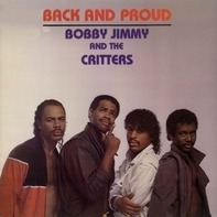Bobby Jimmy And The Critters - Back And Proud