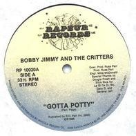 Bobby Jimmy And The Critters - Gotta Potty