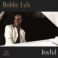 Bobby Lyle - Joyful