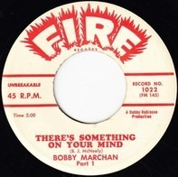 Bobby Marchan - There's Something on Your Mind