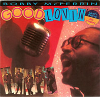 Bobby McFerrin - Good Lovin' / Don't Worry Be Happy
