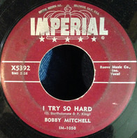 Bobby Mitchell - I Try So Hard / Goin' Round In Circles