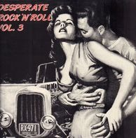 Bobby Nelson, Tommy Genova, Johnny Rebb - Desperate Rock'n'Roll Vol. 3