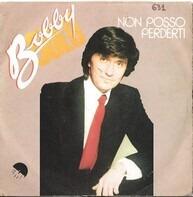 Bobby Solo - Non Posso Perderti