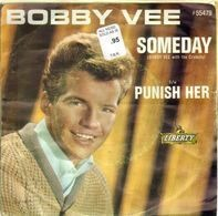 Bobby Vee - Punish Her / Someday