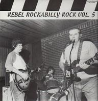 Bobby Verne, The Outlaws, The Tresiders - Rebel Rockabilly Rock Vol. 5