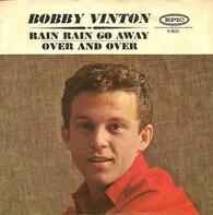 Bobby Vinton - Rain Rain Go Away / Over And Over