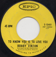 Bobby Vinton - To Know You Is To Love You / The Beat Of My Heart
