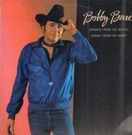 Bobby Bare - Drinkin' From The Bottle Singin' From The Heart